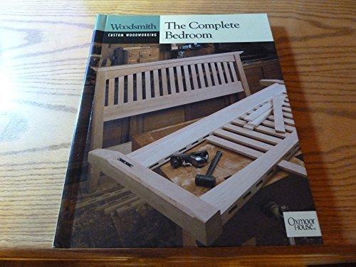 The Complete Bedroom (Woodsmith Custom Woodworking)