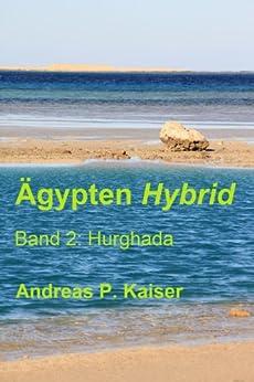 Hurghada: Der persönliche Reiseführer (Ägypten Hybrid 2) (German Edition)
