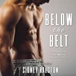 Below the Belt: Worth the Fight Series   Sidney Halston