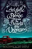 By Benjamin Alire Saenz Aristotle and Dante Discover the Secrets of the Universe (Americas Award for Children's and Young Ad (1st First Edition) [Hardcover]