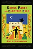 Dance Party For Electric Eels