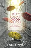img - for Happy Looks Good On You: 31 Days of Encouragement book / textbook / text book