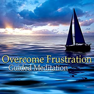 Guided Meditation to Overcome Frustration Speech
