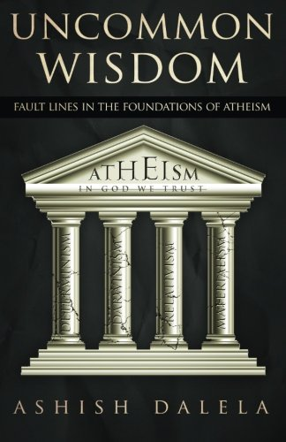 Uncommon Wisdom: Fault Lines in the Foundations of Atheism