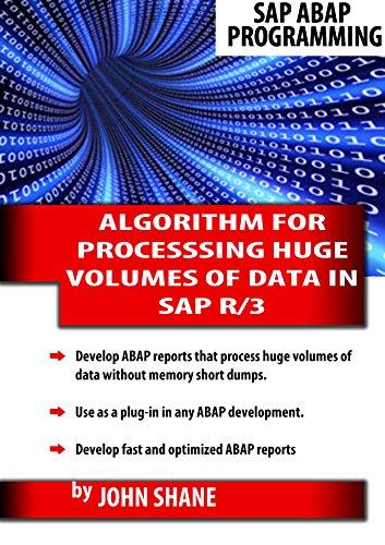 SAP ABAP ALGORITHM FOR PROCESSING HUGE VOLUMES OF DATA IN SAP R/3