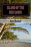Island of the Red Sands, Jerry Rauhuff, 1482663198