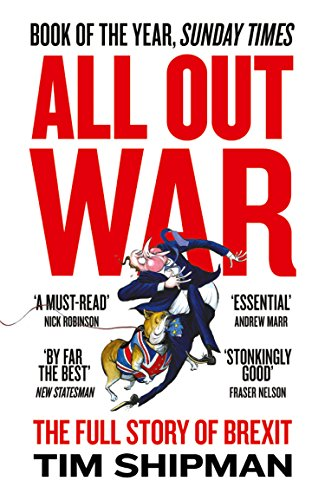 All Out War: The Full Story of How Brexit Sank Britain's Political - Uk Peoples Oliver