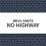 No Highway | Nevil Shute