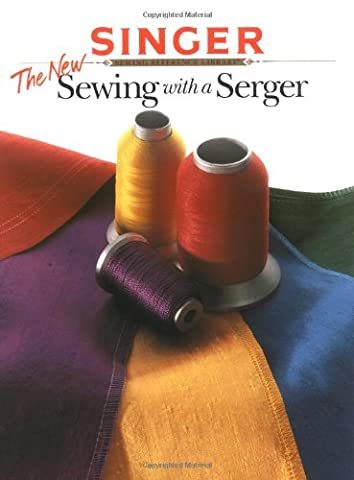 The New Sewing with a Serger (Singer)