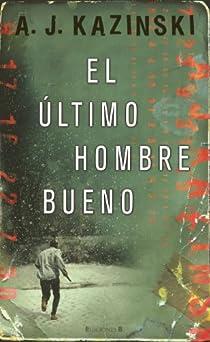 EL ULTIMO HOMBRE BUENO par Kazinski