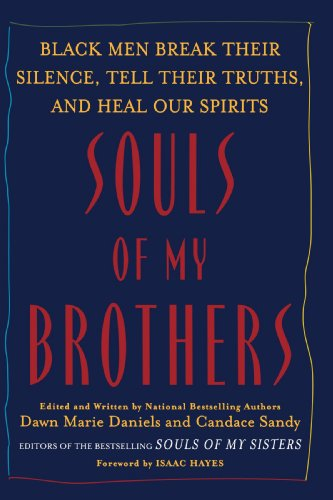 Search : Souls of My Brothers: Black Men Break Their Silence, Tell Their Truths and Heal Their Spirits