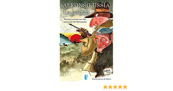 Amazon.com: La berrea (Marqués de Sotoancho): Marqués de Sotoancho (Spanish Edition) eBook: Alfonso Ussía: Kindle Store