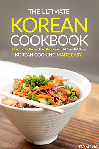 Cookbooks list the best selling korean cookbooks the ultimate korean cookbook 25 authentic korean food recipes with all essential details korean cooking made easy forumfinder Image collections