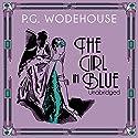 The Girl in Blue Hörbuch von P. G. Wodehouse Gesprochen von: Graham Seed