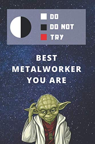 Medium College-Ruled Notebook, 120-page, Lined | Best Gift For Metalworker | Funny Yoda Quote | Present For Metalworking Plans: Star Wars Motivational ... Work or Job, Tracking Goals or Performance