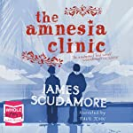 The Amnesia Clinic | James Scudamore