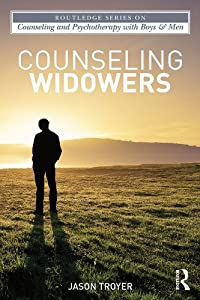 Counseling Widowers (The Routledge Series on Counseling and Psychotherapy with Boys and Men)