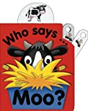 img - for Pull the Lever: Who Says Moo?: A Lively Illustrated Interactive Pull-the-Lever Board Book for Young Children by Jane Wolfe (2013-03-16) book / textbook / text book