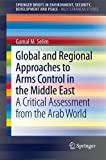 img - for Global and Regional Approaches to Arms Control in the Middle East: A Critical Assessment from the Arab World (SpringerBriefs in Environment, Security, Development and Peace) (Volume 4) book / textbook / text book