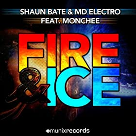 Shaun Bate & MD Electro feat. Monchee-Fire & Ice