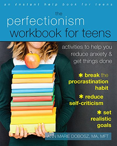 Download PDF The Perfectionism Workbook for Teens - Activities to Help You Reduce Anxiety and Get Things Done