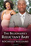 The Billionaire's Reluctant Baby: An African American Arranged Pregnancy Romance Book
