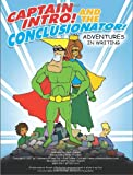 Captain Intro and the Conclusionator, Cheryl Miller Thurston, 1877673765