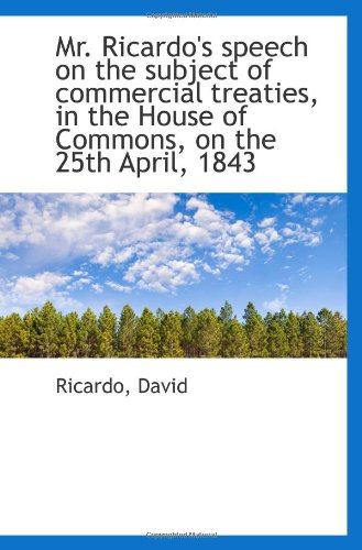 Download Mr. Ricardo's speech on the subject of commercial treaties, in the House of Commons, on the 25th Apr PDF