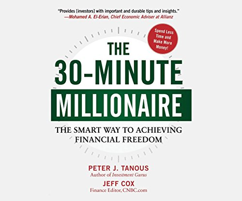 The 30-Minute Millionaire: The Smart Way to Achieving Financial Freedom by Dreamscape Media