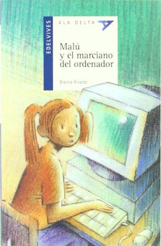 Malu y el marciano del ordenador / Malu and the Martian Computer (Ala delta: Serie Azul / Hang Gliding: Blue Series) (Spanish Edition) by Luis Vives Editorial