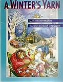 A Winter's Yarn, Kathleen Cook Waldron and Deborah Turney Zagwyn, 0889950482