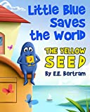img - for Little Blue Saves the World: The Yellow Seed book / textbook / text book