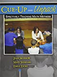 Cue up and Unpack : Effectively Teaching Math Methods, Morrow, Jean and Graves, Emily, 0757561381