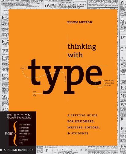 Thinking with Type: A Critical Guide for Designers, Writers, Editors, & - Designer Type