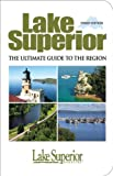img - for Lake Superior: The Ultimate Guide to the Region book / textbook / text book