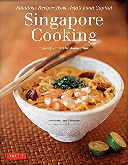 Singapore cooking fabulous recipes from asias food capital singapore cooking fabulous recipes from asias food capital singapore cookbook 111 recipes terry tan christopher tan edmond ho david thompson forumfinder Image collections