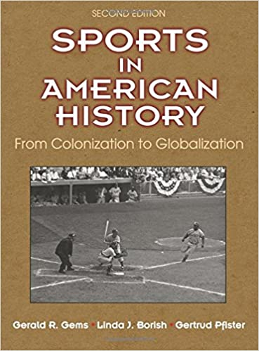 Sports in American History 2nd Edition: From Colonization to Globalization