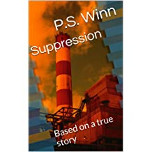 Suppression: Based on a true story