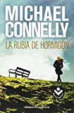 La rubia del hormigon (Spanish Edition) (Harry Bosch)