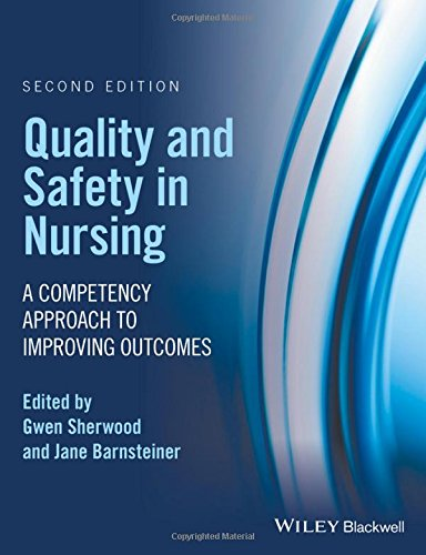 Quality and Safety in Nursing: A Competency Approach to Improving Outcomes by Sherwood Gwen