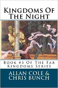 Kingdoms Of The Night: Book 3 Of The Far Kingdoms Series: Volume 3