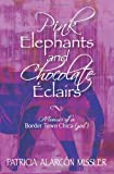 Pink Elephants and Chocolate Eclairs, Patricia Missler, 149228775X