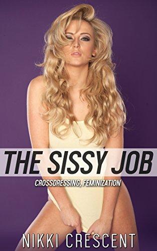 THE SISSY JOB (Crossdressing, Feminization) - Kindle edition by ...