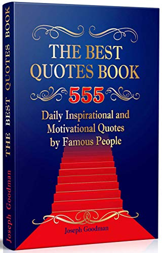 Image of: Quotations The Best Quotes Book 555 Daily Inspirational And Motivational Quotations By Famous People quotations Amazoncom Amazoncom The Best Quotes Book 555 Daily Inspirational And