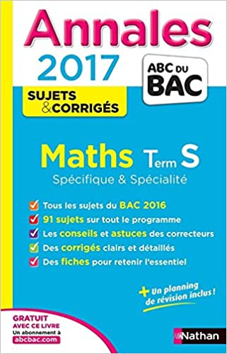 Annales bac 2017 maths s spe & spe - corrige Annales ABC du Bac: Amazon.es: Dominique Besnard, Philippe Lixi, Serge Nicolas: Libros en idiomas extranjeros