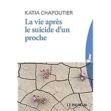 La vie après le suicide d'un proche (French Edition)