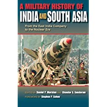 A Military History of India and South Asia: From the East India Company to the Nuclear Era