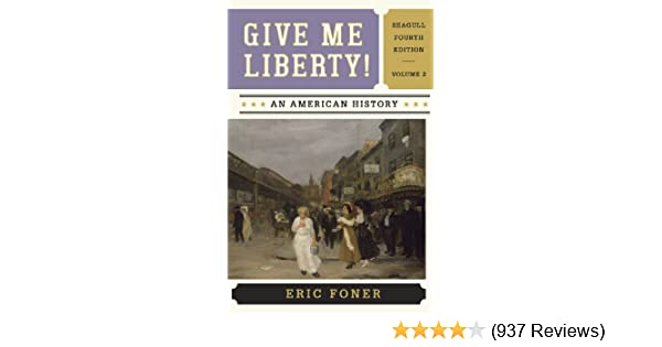 Amazon give me liberty an american history seagull fourth amazon give me liberty an american history seagull fourth edition vol 2 9780393920314 eric foner books fandeluxe