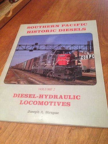 Southern Pacific Historic Diesels Volume 2: Diesel-Hydraulic - Locomotive Diesel Hydraulic