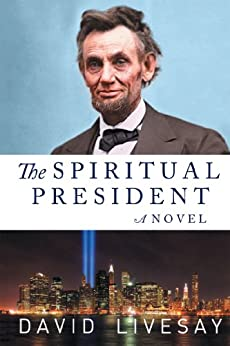 The Spiritual President: Part 1 by [Livesay, David]